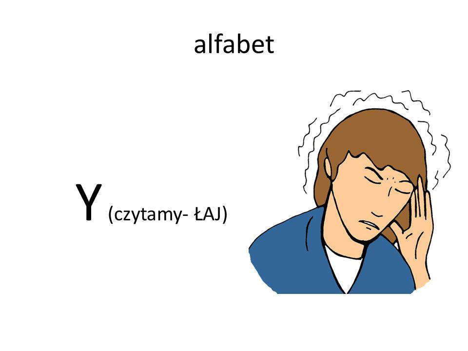 alfabet Y (czytamy- ŁAJ)