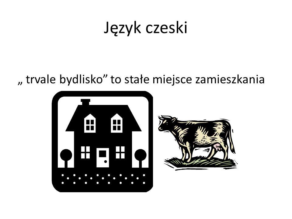 """Język czeski """" trvale bydlisko to stałe miejsce zamieszkania"""