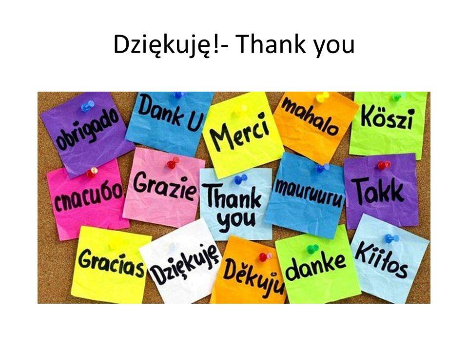 Dziękuję!- Thank you