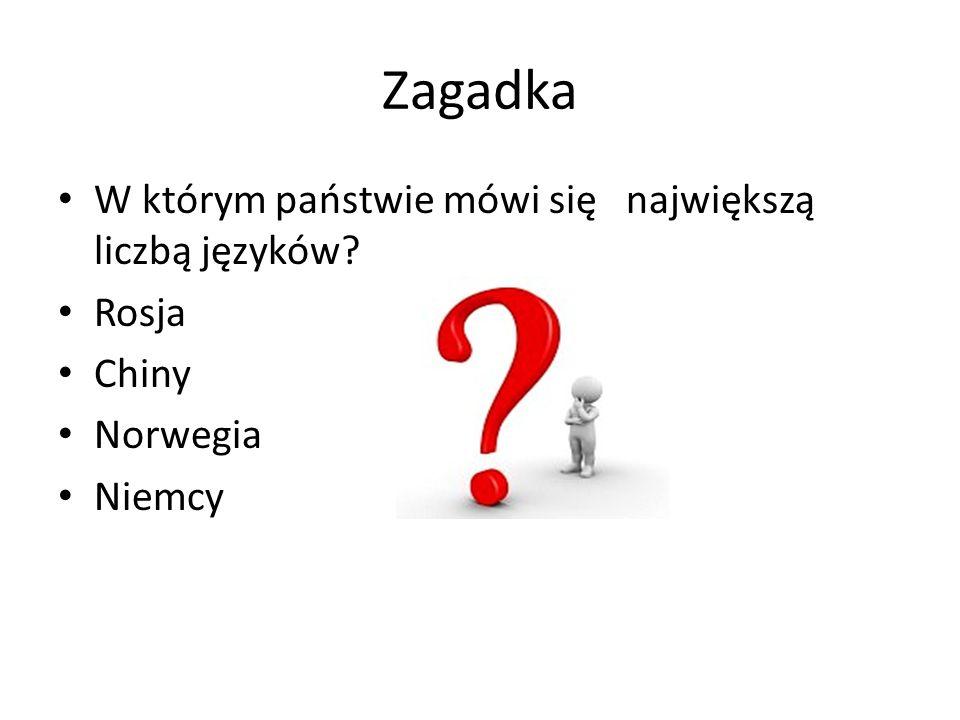 Zagadka W którym państwie mówi się największą liczbą języków Rosja