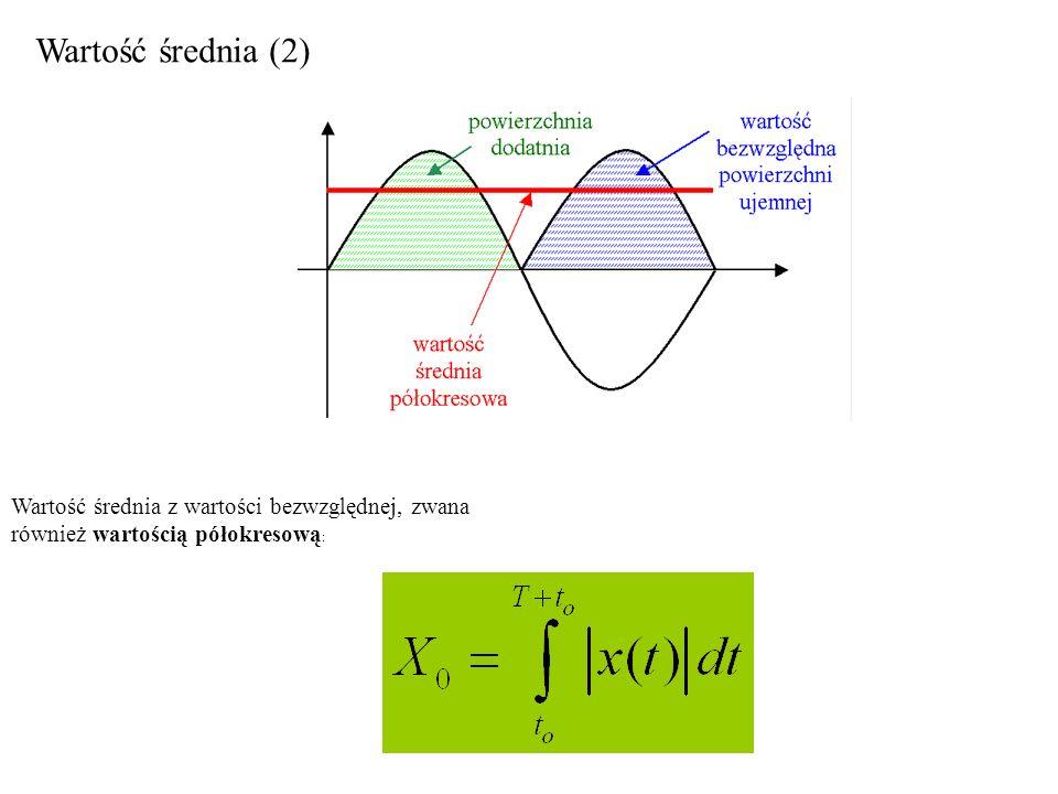 Wartość średnia (2) Wartość średnia z wartości bezwzględnej, zwana również wartością półokresową: