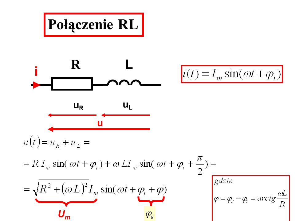 Połączenie RL R L i uR uL u Um