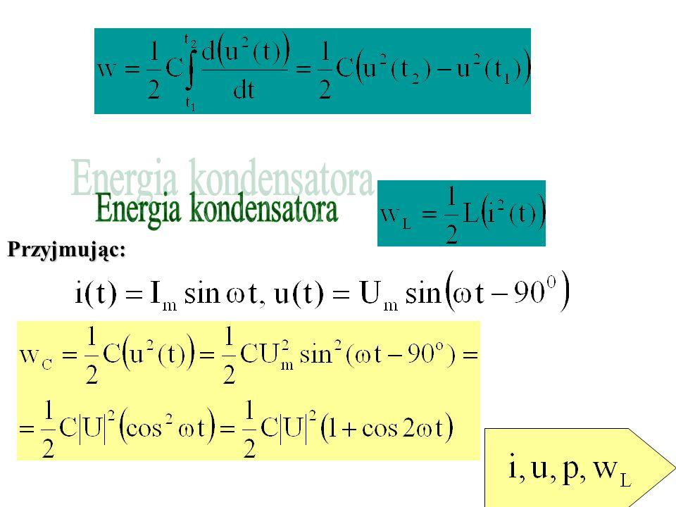 Energia kondensatora Przyjmując: