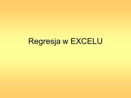 Regresja w EXCELU.