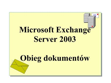 Microsoft Exchange Server 2003 Obieg dokumentów