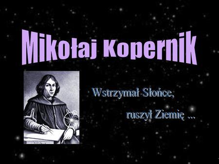 Spotkanie Z Mikołajem Kopernikiem Ppt Video Online Pobierz