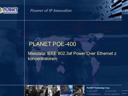 1 / 8 PLANET POE-400 Mieszacz IEEE 802.3af Power Over Ethernet z koncentratorem.