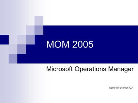 MOM 2005 Microsoft Operations Manager Dominik Fonrobert 7ZA.