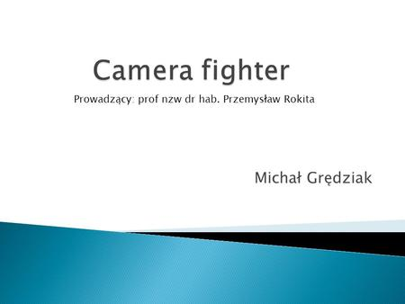 Camera fighter Michał Grędziak