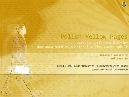 Polish Yellow Pages operator telekomunikacyjny dostawca machine2machine & Yellow Pages Mobile database marketing Yellbase IQ ponad 1 600 kwalifikowanych,