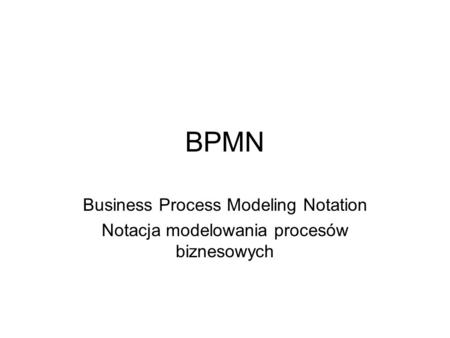BPMN Business Process Modeling Notation