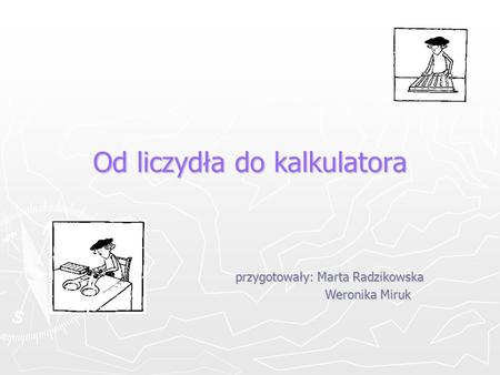Od liczydła do kalkulatora