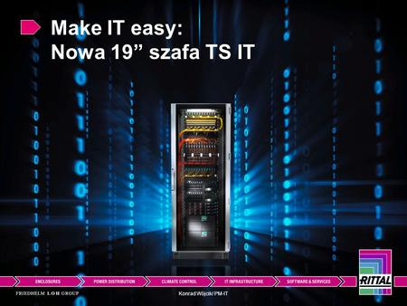 "Make IT easy: Nowa 19"" szafa TS IT"
