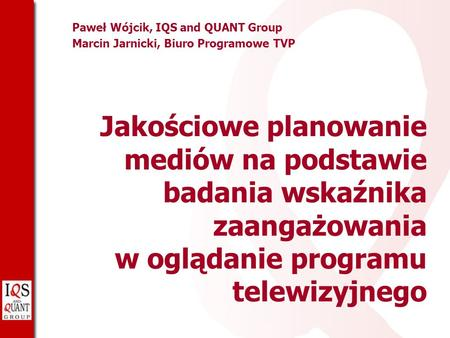 Paweł Wójcik, IQS and QUANT Group
