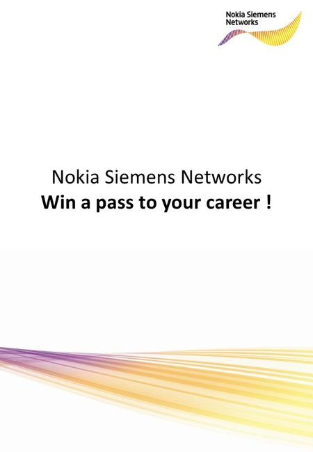 Nokia Siemens Networks Win a pass to your career !