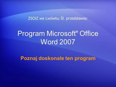Program Microsoft® Office Word 2007