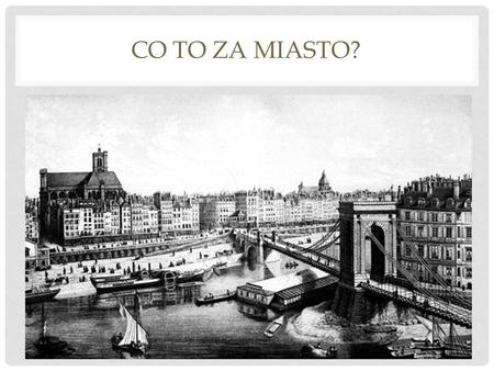 Co to za miasto?.