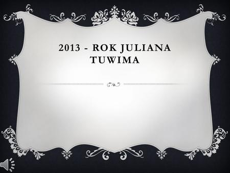 2013 - ROK JULIANA TUWIMA.