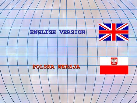 ENGLISH VERSION POLSKA WERSJA.