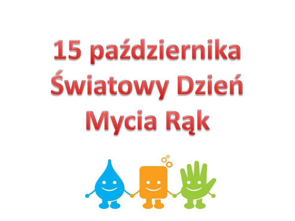 15 października Światowy Dzień Mycia Rąk - ppt pobierz