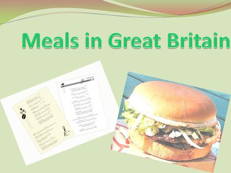 Meals in Great Britain.