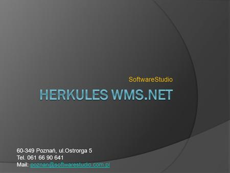 HerKules wms.NET SoftwareStudio Poznań, ul.Ostrorga 5