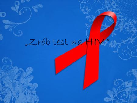 """Zrób test na HIV ""."