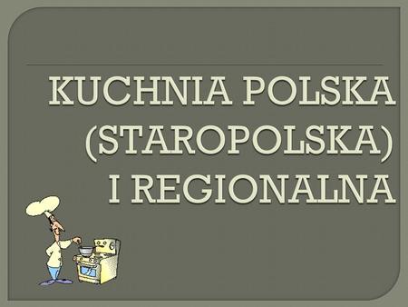 Kuchnia średniowieczna Kroniki Opisują Kuchnię Polską Jako