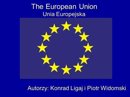 The European Union Unia Europejska