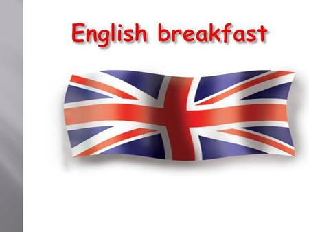 English breakfast.