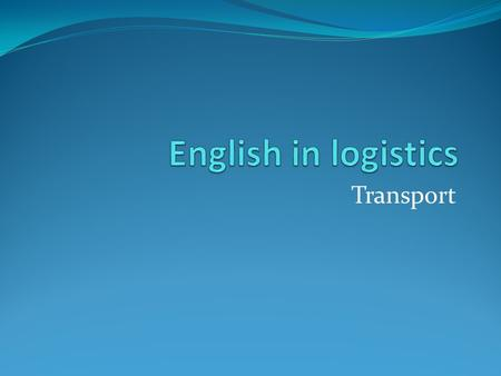 English in logistics Transport.