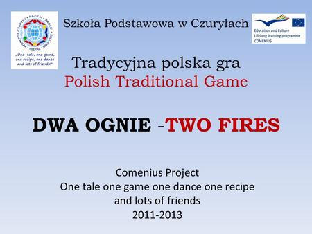 One tale one game one dance one recipe