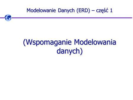 08 erd podencje uki i puapki ppt pobierz modelowanie danych erd cz 1 wspomaganie modelowania danych ccuart Image collections