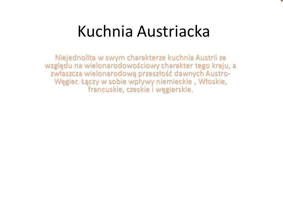 Kuchnia Austriacka Niejednolita W Swym Charakterze Kuchnia