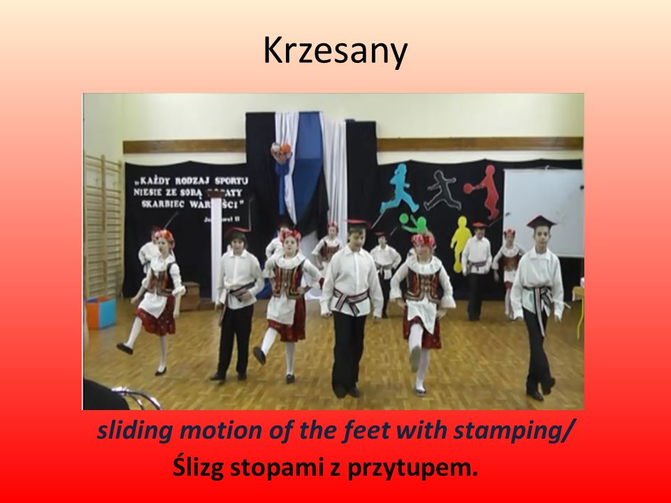Krzesany sliding motion of the feet with stamping/