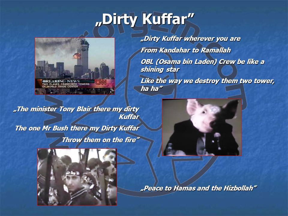 """Dirty Kuffar ""Dirty Kuffar wherever you are"