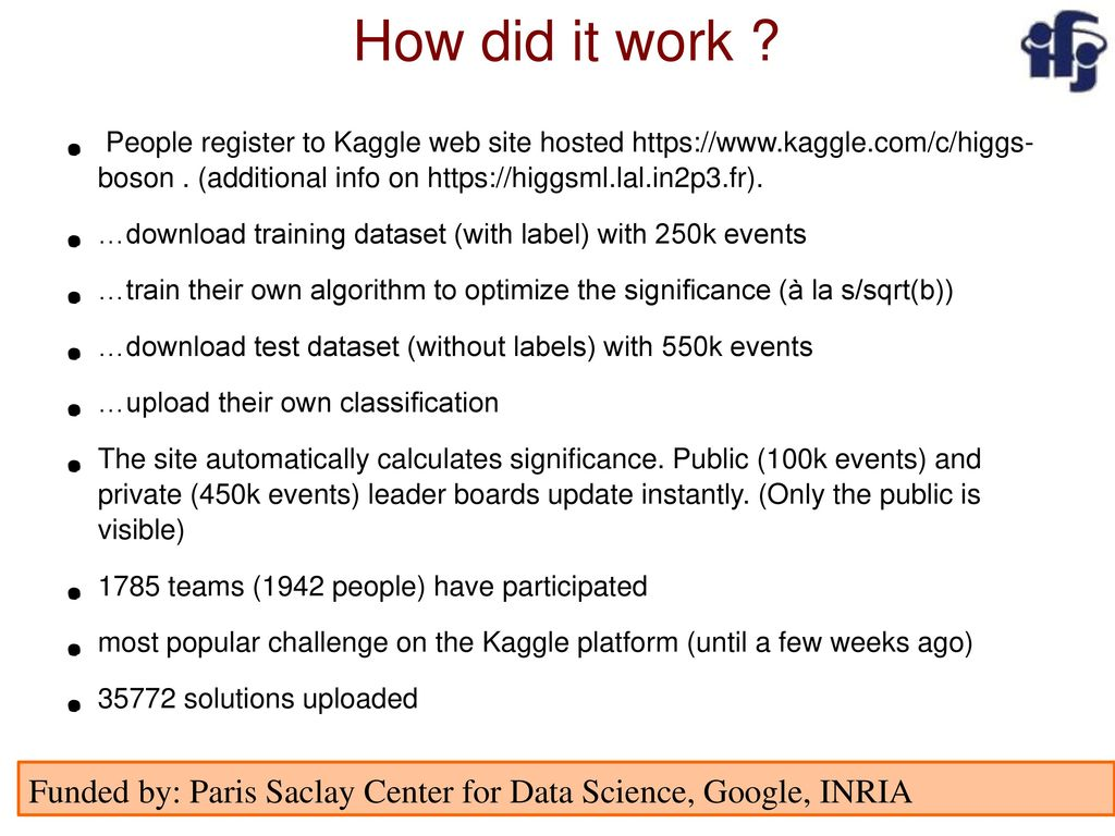 How did it work ● People register to Kaggle web site hosted