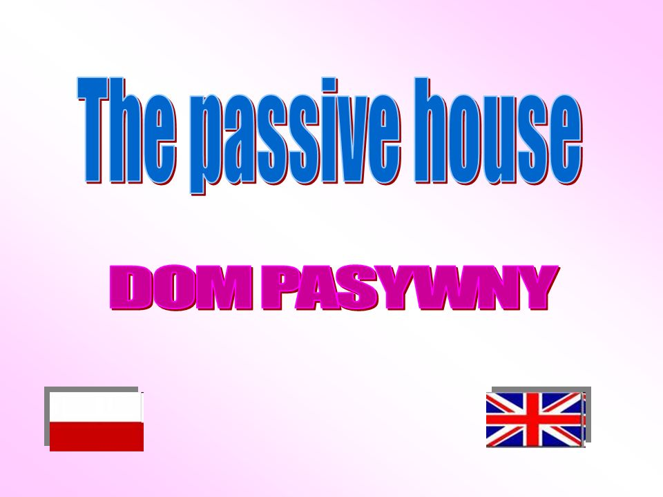 The passive house DOM PASYWNY