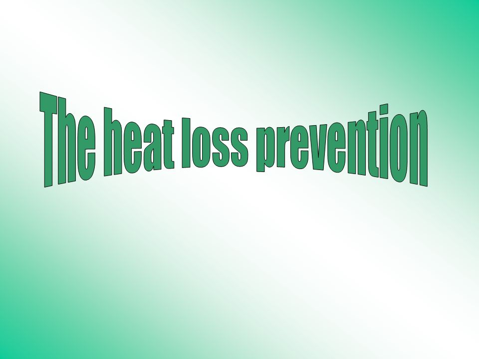 The heat loss prevention