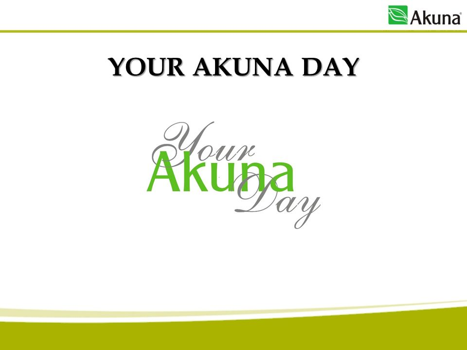 YOUR AKUNA DAY