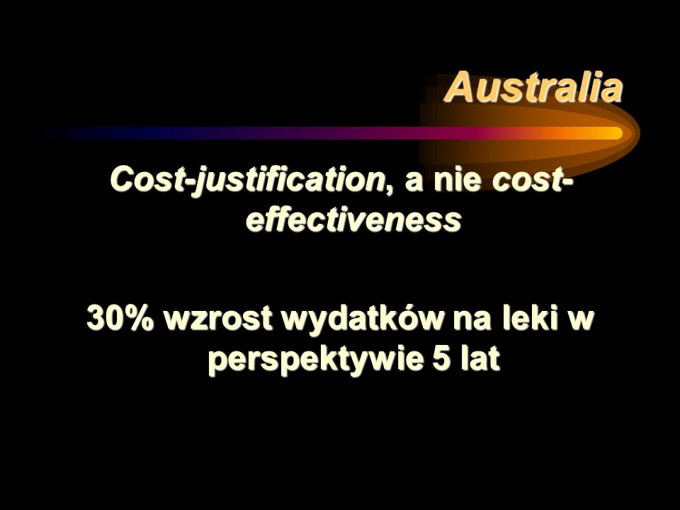 Australia Cost-justification, a nie cost-effectiveness