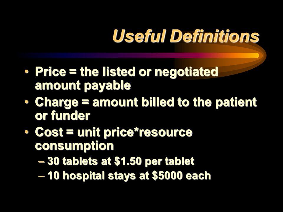 Useful Definitions Price = the listed or negotiated amount payable