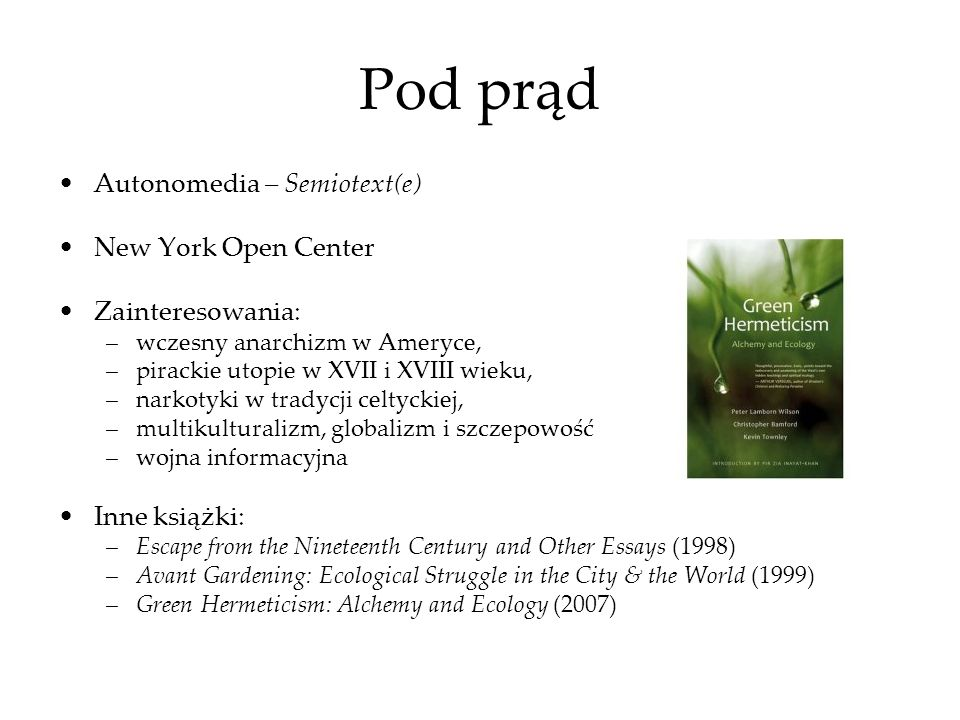 Pod prąd Autonomedia – Semiotext(e) New York Open Center