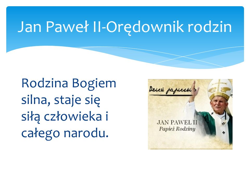 Temat Jan Paweł Ii Orędownik Rodzin Ppt Video Online
