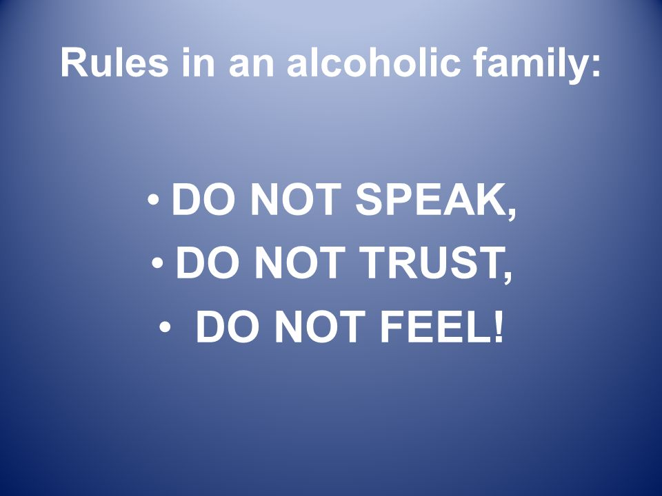 Rules in an alcoholic family: