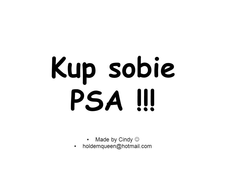 Kup sobie PSA !!! Made by Cindy  holdemqueen@hotmail.com