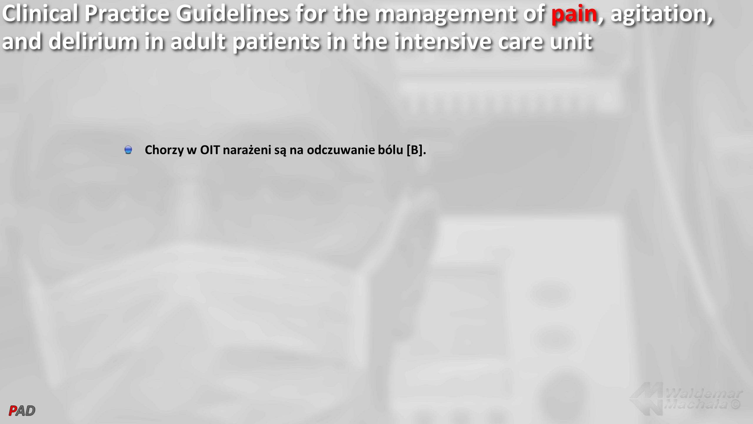 Clinical Practice Guidelines for the management of pain, agitation, and delirium in adult patients in the intensive care unit