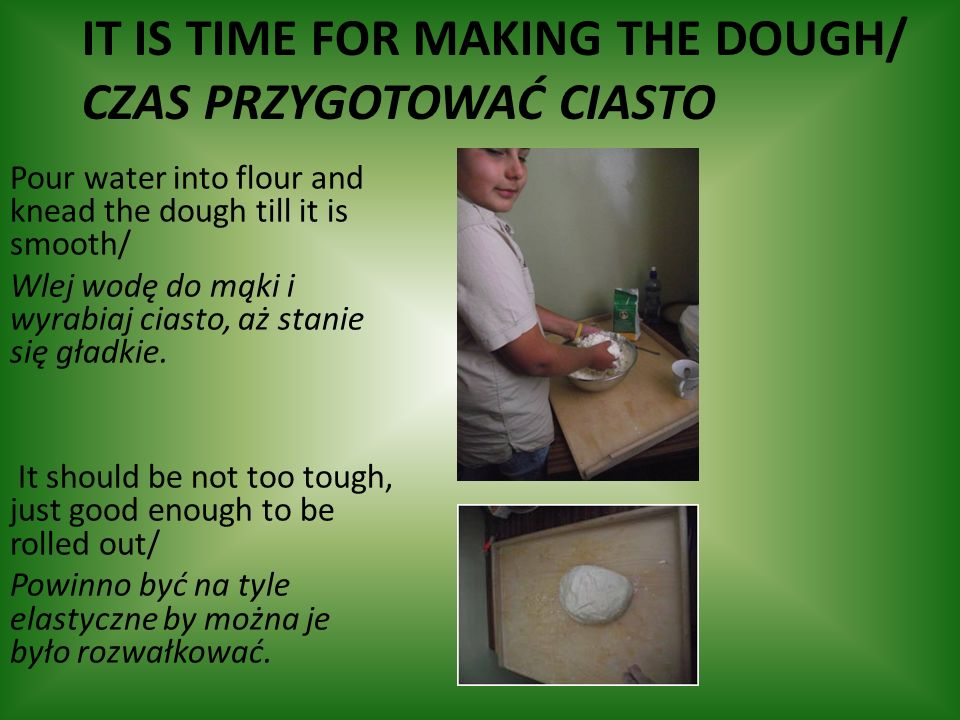 it is time for making the dough/ czas przygotować ciasto