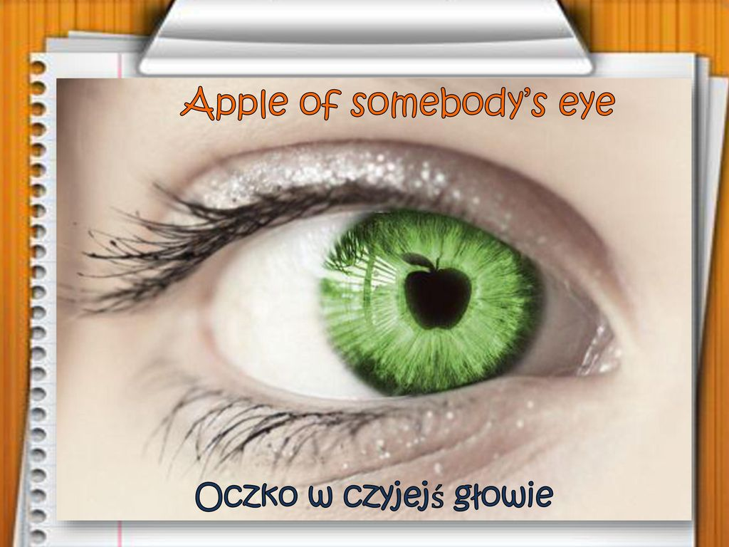 Apple of somebody's eye