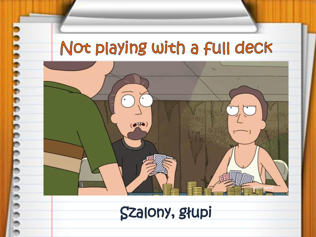 Not playing with a full deck